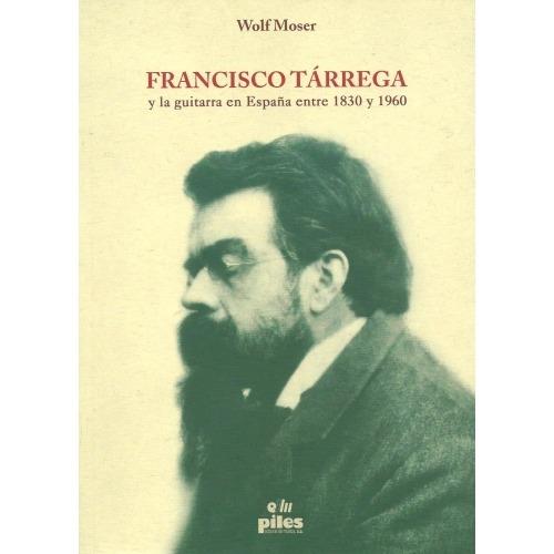 Francisco Tarrega and guitar in Spain between 1830 and 1960
